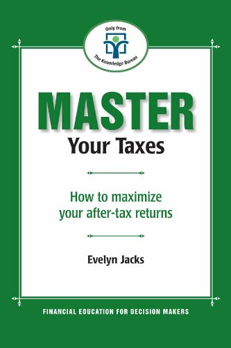Master Your Taxes: How to maximize your after tax returns (Master Your Personal Finances Series): ...