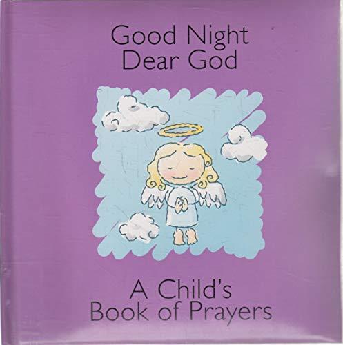 Good Night Dear God (A Child's Book of Prayers)