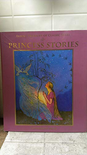 Princess Stories (Family Treasury of Classic Tales): N/A