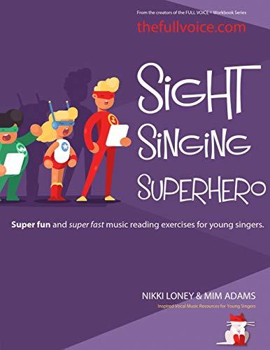 9781897539187: Sight Singing Superhero: Super Fun and Super Fast Music Reading Exercises for Young Singers