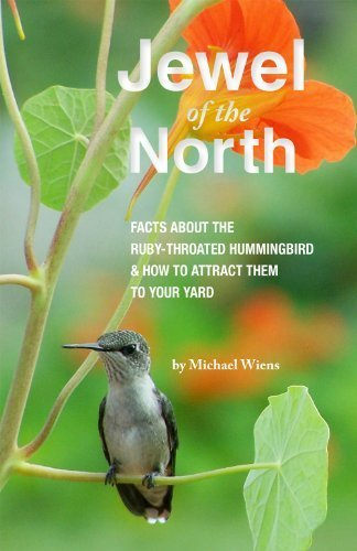 9781897544891: Jewel of the North: Facts About the Ruby-throated Hummingbird & How to Attract Them to Your Yard