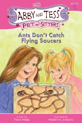 9781897550045: Ants Don't Catch Flying Saucers (Abby and Tess Pet-Sitters)
