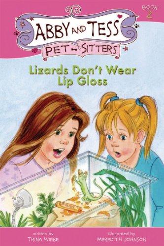 9781897550076: Lizards Don't Wear Lip Gloss (Abby and Tess Pet-Sitters)