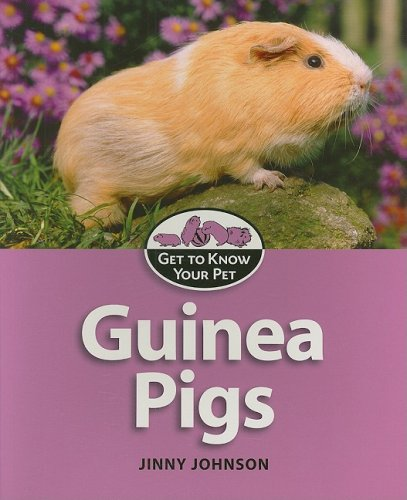 Guinea Pigs (Get to Know Your Pet): Johnson, Jinny