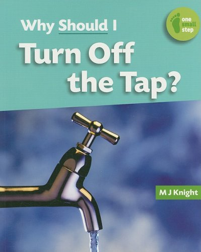 Library Book: Why Should I Turn Off The Tap? (One Small Step): National Geographic Learning