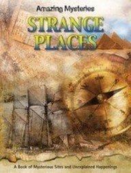 Strange Places (Amazing Mysteries)