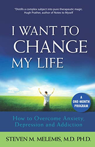 I Want to Change My Life: How: Melemis, Steven M