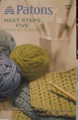 9781897575079: Next Steps Five (Patons) : Crochet Guidebook
