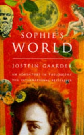 SOPHIE'S WORLD. A NOVEL ABOUT THE HISTORY: GAARDER, Jostein, Paulette