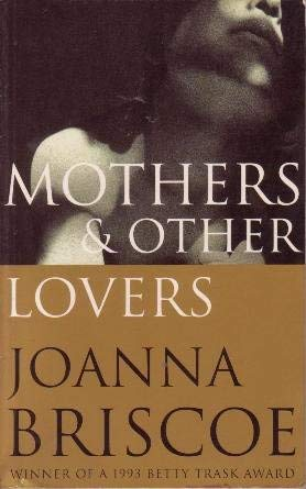 9781897580868: Mothers and Other Lovers
