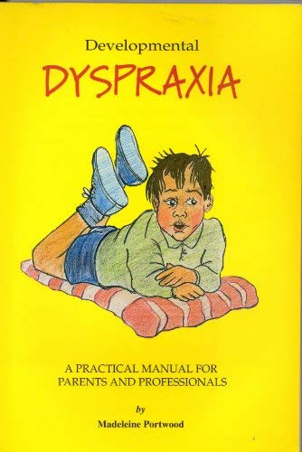 9781897585214: Developmental Dyspraxia: A Practical Manual for Parents and Professionals
