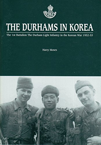 9781897585726: Durhams in Korea: The 1st Battalion the DLI in the Korean War 1952-53