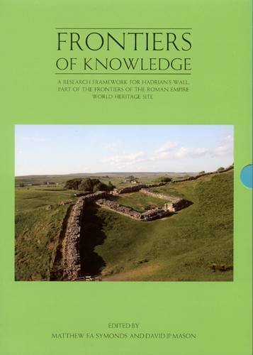 9781897585894: Frontiers of Knowledge: A Research Framework for Hadrian's Wall