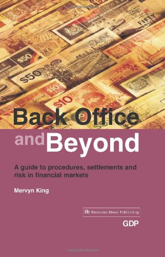 9781897597248: Back Office and Beyond: A Guide to Procedures, Settlements and Risk in Financial Markets