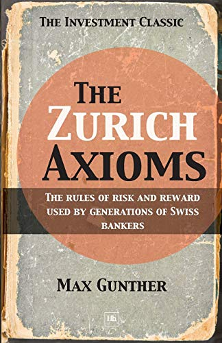 9781897597491: The Zurich Axioms: The rules of risk and reward used by generations of Swiss bankers