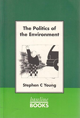 The Politics of the Environment: Young, Stephen C.