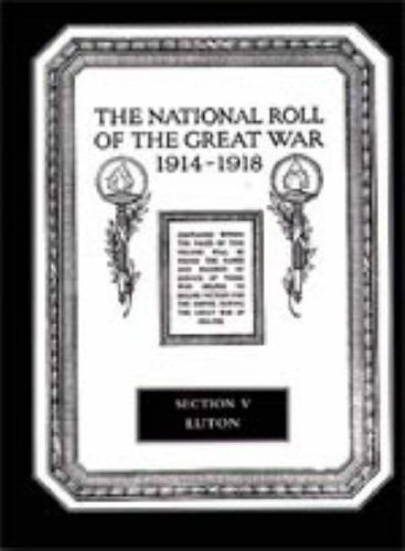 9781897632437: The National Roll of the Great War 1914-1918: Luton Section V