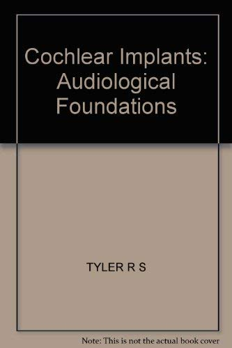 Cochlear Implants : Audiological Foundations: Tyler, Richard S.