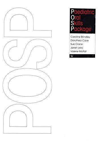 Paediatric Oral Skills Package: POSP (Paperback): Caroline Brindley, Dorothea Cave, Sue Crane