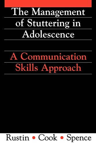 9781897635605: Management of Stuttering in Adolescence: A Communication Skills Approach (Exc Business And Economy (Whurr))