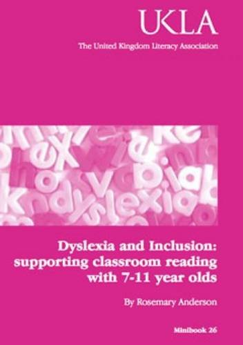 9781897638446: Dyslexia and Inclusion: Supporting Classroom Reading with 7-11 Year Olds