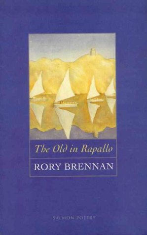 The Old in Rapallo (Salmon Poetry): Brennan, Rory