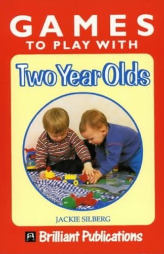 9781897675564: Games to Play with Two Year Olds