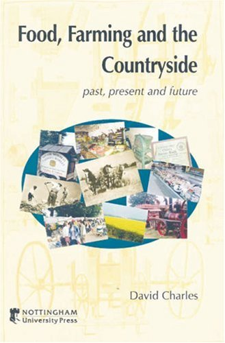 Food, Farming and the Countryside: Past, Present and Future (9781897676486) by Charles, David