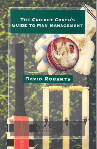 9781897676936: The Cricket Coach's Guide to Man Management