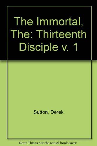 9781897684078: The Immortal, The: Thirteenth Disciple v. 1