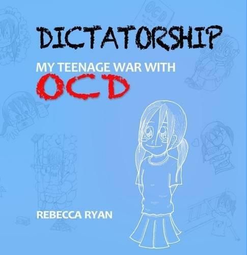 9781897685549: Dictatorship : My Teenage War with OCD 2016