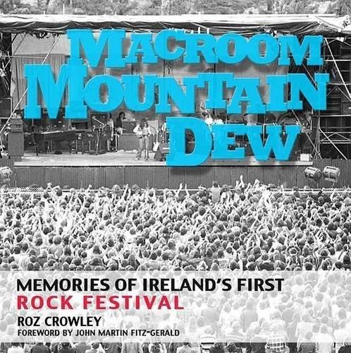 Macroom Mountain Dew: Memories of Ireland s: Roz Crowley