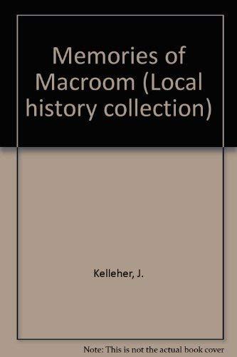 Memories of Macroom (Local history collection): Kelleher, J.