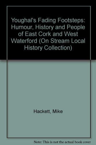 Youghal's Fading Footsteps: Humour, History and People: Hackett, Mike