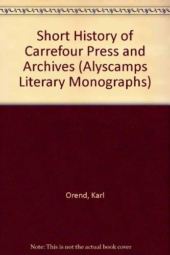 Short History of Carrefour Press and Archives: Orend, Karl; Morrill,