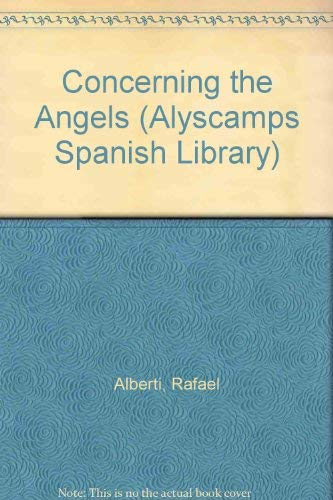 Concerning the Angels (Alyscamps Spanish Library): Rafael Alberti