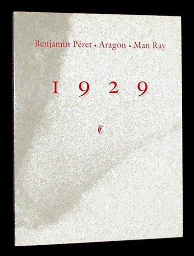 1929: Péret, Benjamin, [Louis] Aragon, and Man Ray
