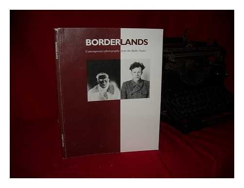 9781897723036: Borderlands: Contemporary Photography from the Baltic States