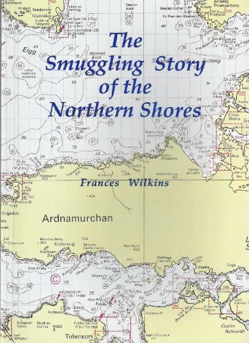 9781897725054: The Smuggling Story of the Northern Shores: Oban to Montrose, Including the Islands