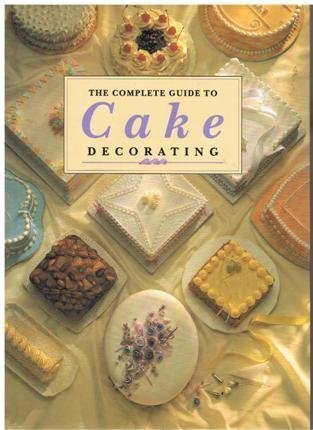 9781897730256: The Complete Guide to Cake Decorating