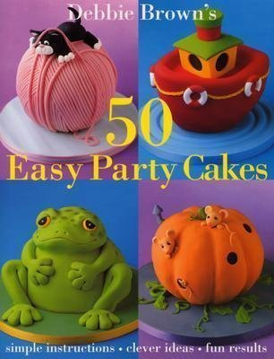 9781897730348: DEBBY BROWN'S 50 EASY PARTY CAKES