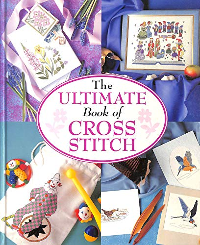 9781897730416: The Ultimate Book of Cross Stitch