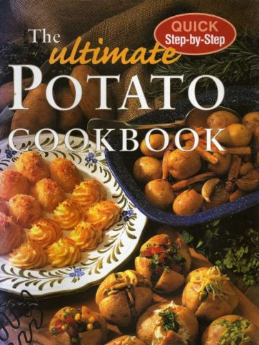 9781897730584: The Ultimate Potato Cookbook (Quick Step by Step)