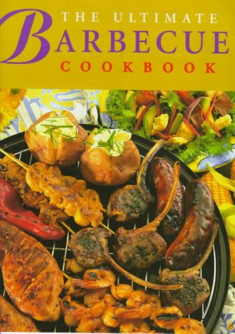 9781897730614: The Ultimate Barbecue Cookbook (Cookery)