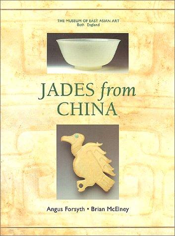 Jades from China: Angus Forsyth
