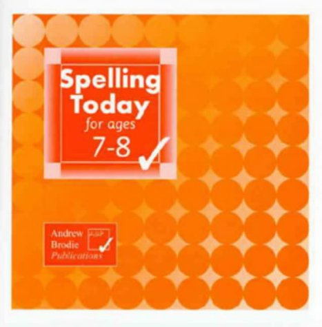 Spelling Today for Ages 7-8: Brodie, Andrew