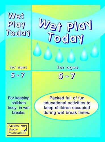Wet Play Today: Packed Full of Fun: Wiltshire, Tess, Richardson,