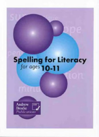 Spelling for Literacy for Ages 10-11: Richardson, Judy, Brodie,