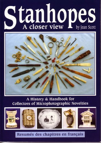 9781897738092: Stanhopes: A Closer View - A History and Handbook for Collectors of Microphotographic Novelties
