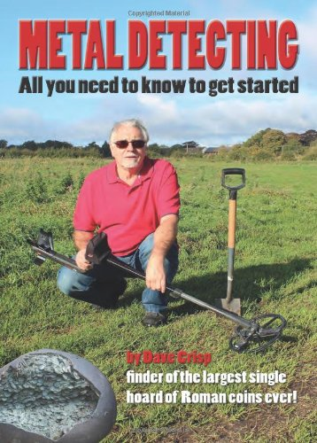9781897738474: Metal Detecting - All You Need to Know to Get Started